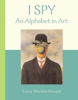 An Alphabet in Art (I Spy) - Lucy Micklethwait