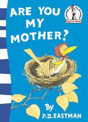 Are You My Mother? (Beginner Series) - P. D. Eastman