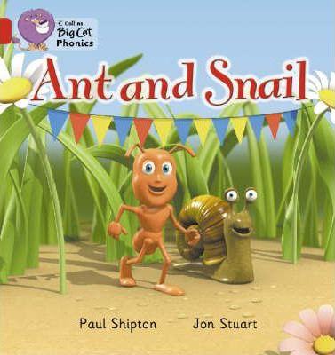 Ant and Snail: Band 02A/Red A (Collins Big Cat Phonics) - Paul Shipton