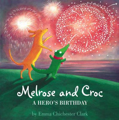 A Hero's Birthday (Melrose and Croc) - Emma Chichester Clark