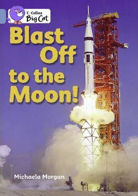 Blast Off To The Moon - Michaela Morgan