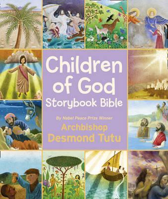 Children of God Storybook Bible - Archbishop Desmond Tutu
