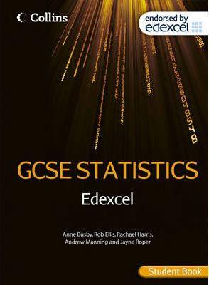 Collins GCSE Statistics - Edexcel GCSE Statistics Student Book - Anne Busby