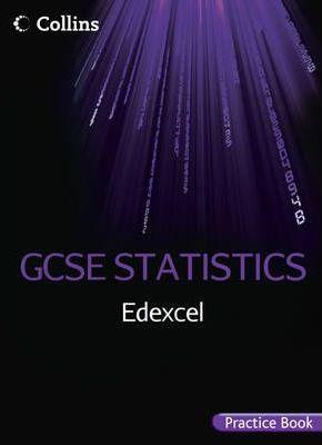 Collins GCSE Statistics - Edexcel GCSE Statistics Practice Book - Greg Byrd