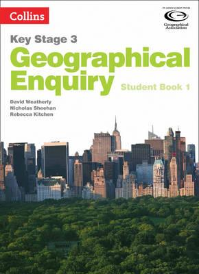 Collins Key Stage 3 Geography - Geographical Enquiry Student Book 1 - David Weatherly