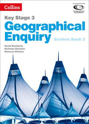 Collins Key Stage 3 Geography - Geographical Enquiry Student Book 2 - David Weatherly