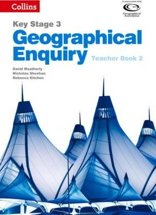 Collins Key Stage 3 Geography - Geographical Enquiry Teacher's Book 2 - David Weatherly