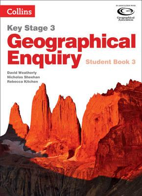 Collins Key Stage 3 Geography - Geographical Enquiry Student Book 3 - David Weatherly