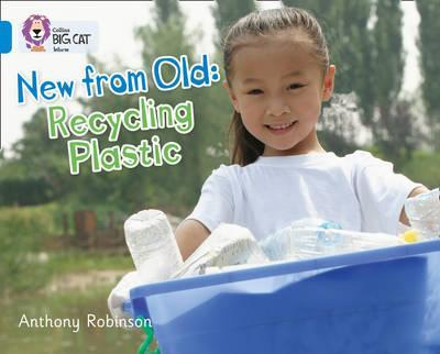 New from Old: Recycling Plastic - Anthony Robinson
