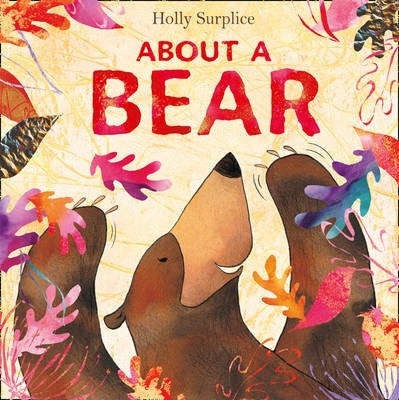 About a Bear - Holly Surplice