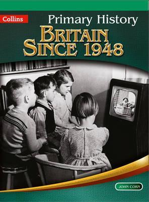 Primary History - Britain Since 1948 - John Corn