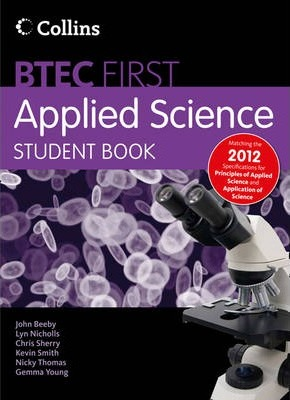 New BTEC Applied Science - Student Book: Principles of Applied Science & Application of Science - John Beeby