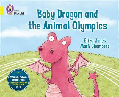 Baby Dragon and the Animal Olympics - Eliza Jones