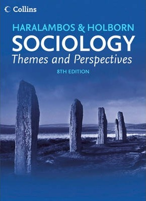 Haralambos and Holborn - Sociology Themes and Perspectives - Michael Haralambos