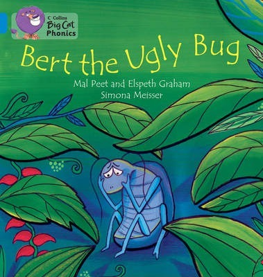 BERT THE UGLY BUG: Band 04/Blue (Collins Big Cat Phonics) - Elspeth Graham