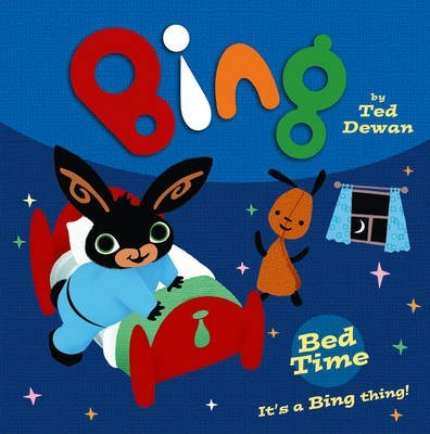 Bing: Bed Time - Ted Dewan