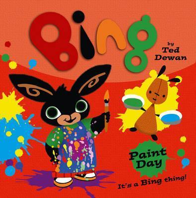 Bing: Paint Day - Ted Dewan