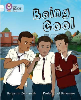 Being Cool: Band 10 White/Band 17 Diamond - Benjamin Zephaniah