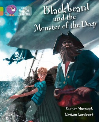 Blackbeard and the Monster of the Deep: Band 11 Lime/Band 12 Copper - Ciaran Murtagh