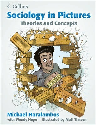 Sociology in Pictures - Theories and Concepts - Michael Haralambos
