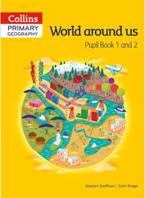 Collins Primary Geography Pupil Book 1 & 2 (Primary Geography) - Stephen Scoffham