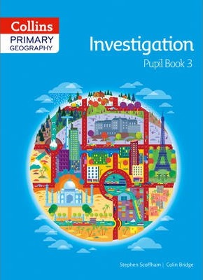 Collins Primary Geography Pupil Book 3 (Primary Geography) - Stephen Scoffham