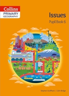Collins Primary Geography Pupil Book 6 (Primary Geography) - Stephen Scoffham