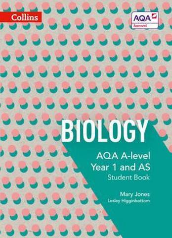 AQA A Level Biology Year 1 and AS Student Book (AQA A Level Science) - Mary Jones