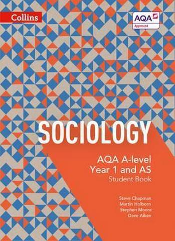 AQA A Level Sociology Student Book 1 (AQA A Level Sociology) - Steve Chapman