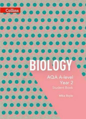 AQA A Level Biology Year 2 Student Book (AQA A Level Science) - Mike Boyle
