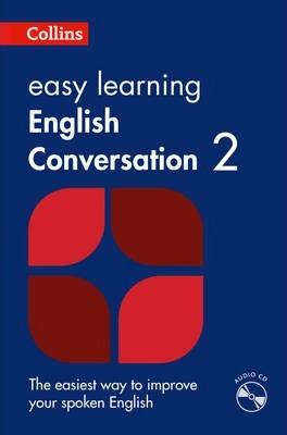 Easy Learning English Conversation: Book 2 (Collins Easy Learning English) - Collins Dictionaries