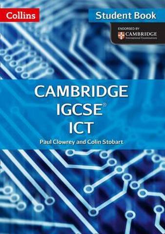 Cambridge IGCSE (TM) ICT Student's Book and CD-Rom (Collins Cambridge IGCSE (TM)) - Paul Clowrey