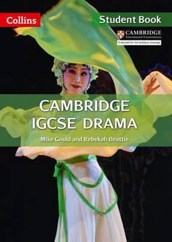 Cambridge IGCSE (TM) Drama Student's Book (Collins Cambridge IGCSE (TM)) - Mike Gould