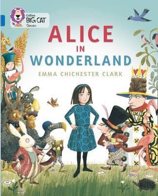 Alice in Wonderland - Emma Chichester Clark