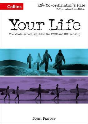 Your Life - KS4 Co-ordinator's File - John Foster