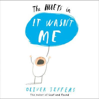 It Wasn't Me (The Hueys) - Oliver Jeffers