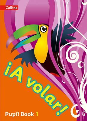 A volar Pupil Book Level 1: Primary Spanish for the Caribbean - Clare Shephard