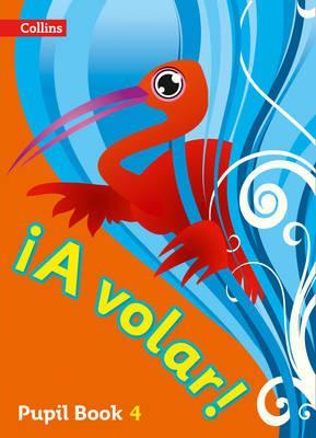A volar Pupil Book Level 4: Primary Spanish for the Caribbean -