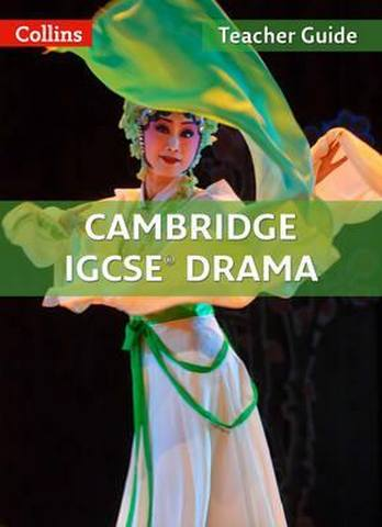 Cambridge IGCSE (TM) Drama Teacher Guide (Collins Cambridge IGCSE (TM)) - Emma Hollis-Brown
