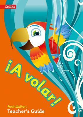 A volar Teacher's Guide Foundation Level: Primary Spanish for the Caribbean -