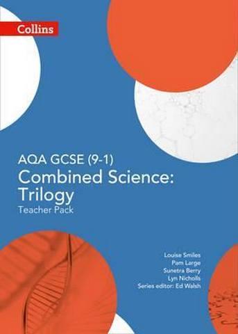 AQA GCSE Combined Science: Trilogy 9-1 Teacher Pack (GCSE Science 9-1) - Ed Walsh