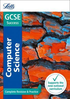 GCSE 9-1 Computer Science Complete Revision & Practice (Letts GCSE 9-1 Revision Success) - Letts GCSE