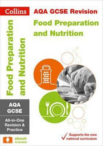 AQA GCSE 9-1 Food Preparation and Nutrition All-in-One Revision and Practice (Collins GCSE 9-1 Revision) - Collins GCSE