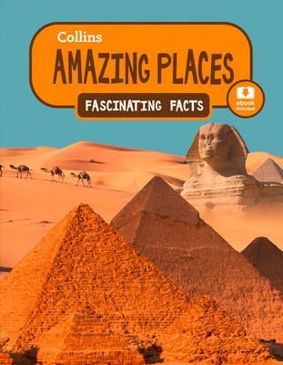 Amazing Places (Collins Fascinating Facts) - Collins