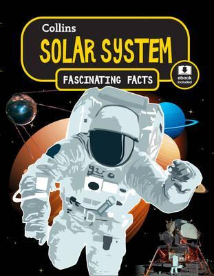 Solar System (Collins Fascinating Facts) - Collins