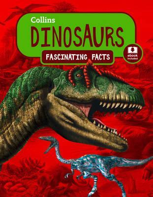 Dinosaurs (Collins Fascinating Facts) - Collins