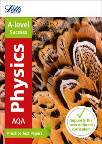Letts A-level Revision Success - AQA A-level Physics Practice Test Papers - Letts A-Level