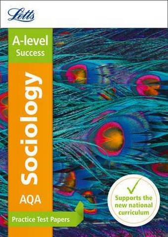 Letts A-level Revision Success - AQA A-level Sociology Practice Test Papers - Letts A-Level