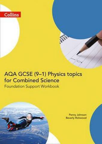AQA GCSE 9-1 Physics for Combined Science Foundation Support Workbook (GCSE Science 9-1) - Penny Johnson