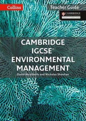 Cambridge IGCSE (TM) Environmental Management Teacher Guide (Collins Cambridge IGCSE (TM)) - David Weatherly
